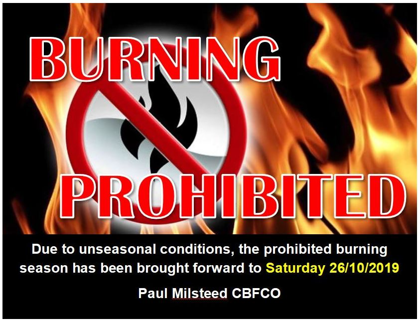 PROHIBITED BURNING PERIOD IN EFFECT SATURDAY 26/10/2019